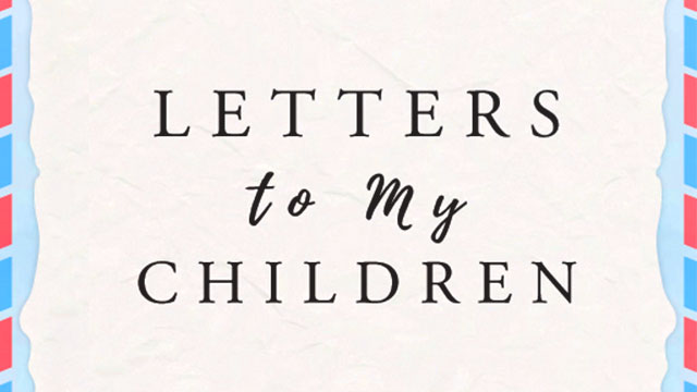 Letters To My Children' Is The Perfect Read For Both Parents