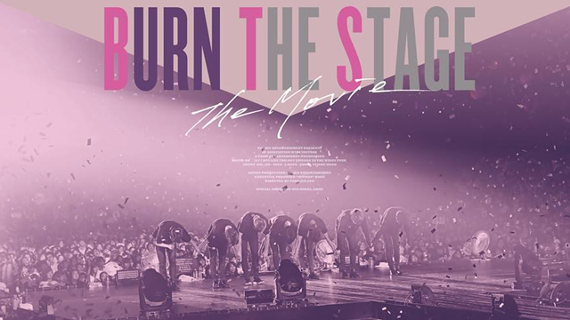 Tickets For Burn The Stage The Movie