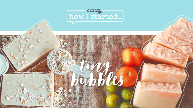 How I Started: Tiny Bubbles