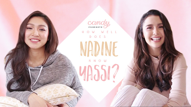 How Well Does Nadine Lustre Know Yassi Pressman?