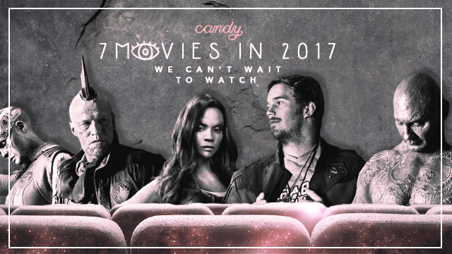 7 Movies in 2017 We Can't Wait to Watch
