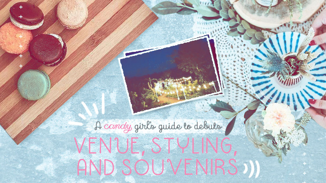 The Candy Girl's Guide to Debuts: Venue, Styling, and Souvenirs