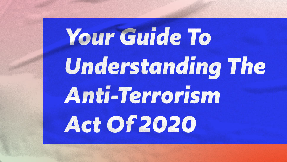 What You Need To Know About The Anti-Terrorism Act Of 2020