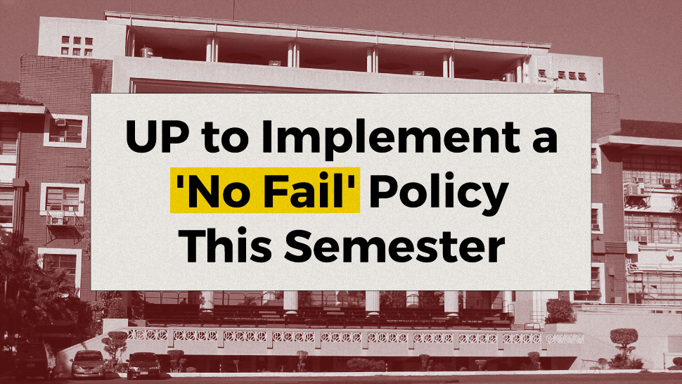 It's Official: UP to Implement a 'No Fail' Policy This Semester