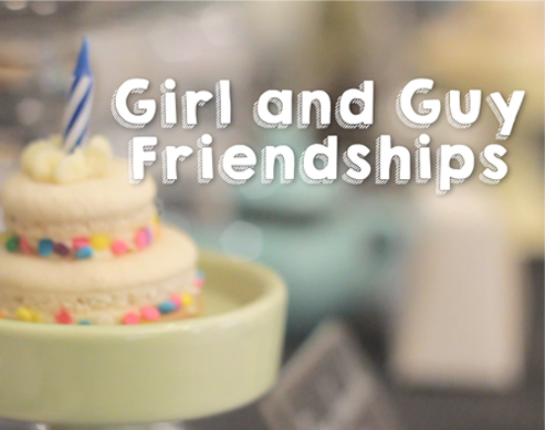 Cuties and Sweets: Let's Talk About Girl and Guy Friendships
