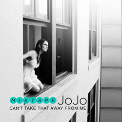 JoJo Mixtape: Can't Take That Away From Me