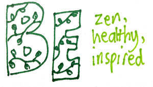 Be zen, be healthy, be inspired