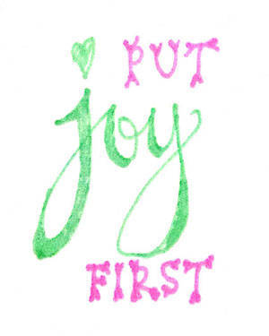 Put joy first