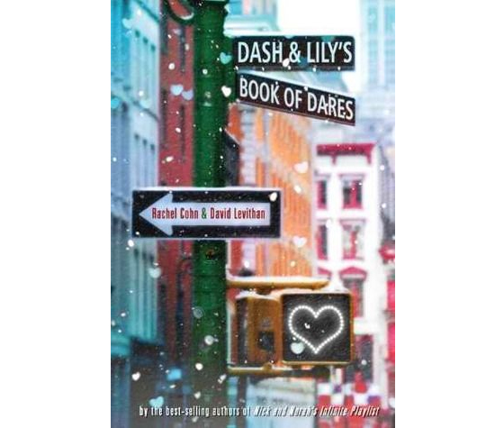 Dash & Lily's Book of Dares, by David Levithan and Rachel Cohn