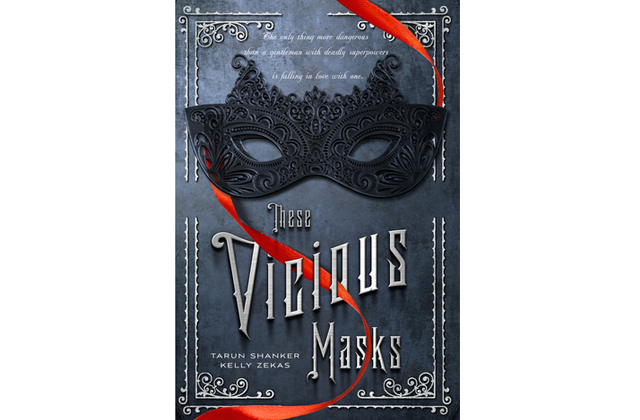 These Vicious Masks by Tarun Shanker & Kelly Zekas