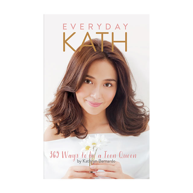 Everyday Kath, a daily guide on how to be a Teen Queen by Kathryn Bernardo.