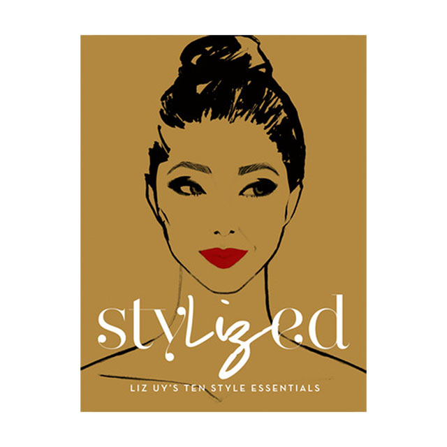 StyLIZed, a style essentials book by Liz Uy.