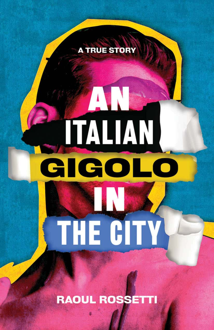 Raoul Rossetti's memoir An Italian Gigolo In The City