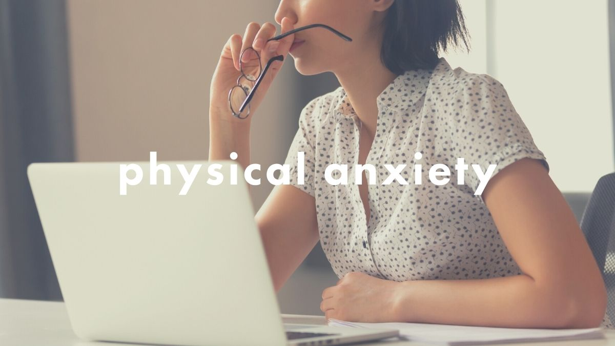 How a therapist manages physical anxiety