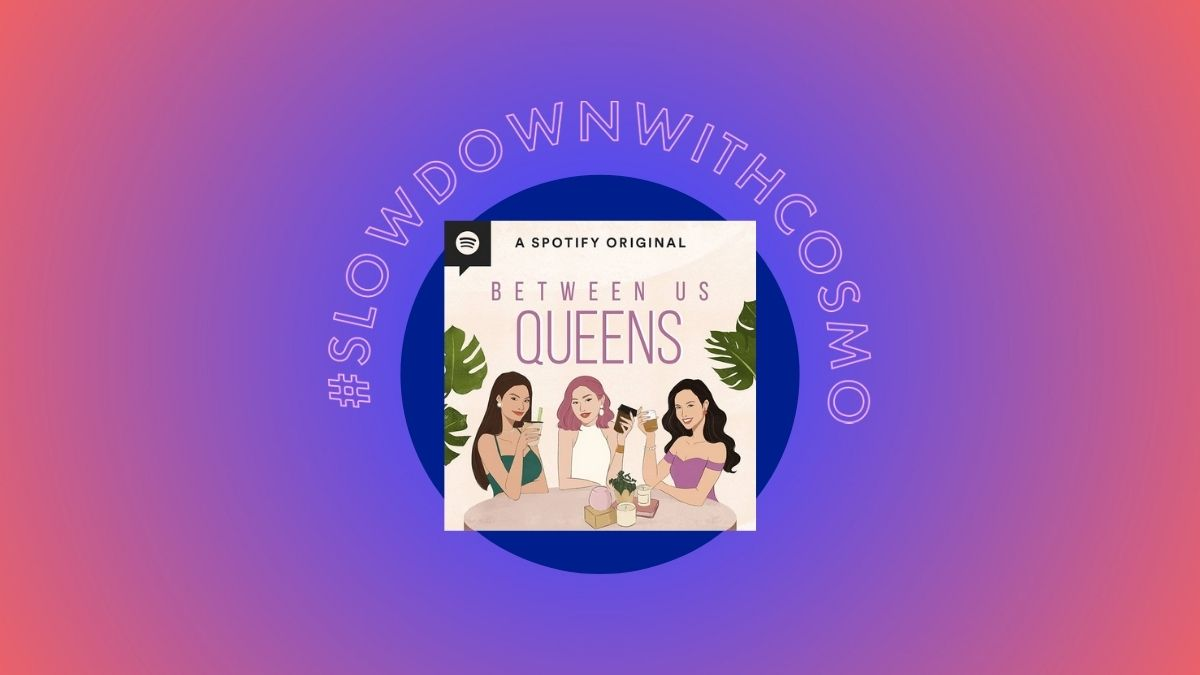 Slow Down With Cosmo: 'Between Us Queens' podcast review