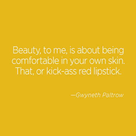 Gwyneth Paltrow Beauty Quote | Cosmo.ph