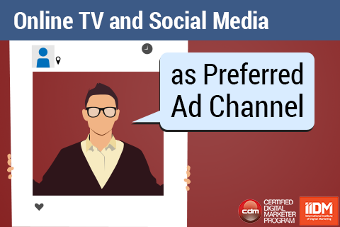 Online TV and social media as preferred ad channels