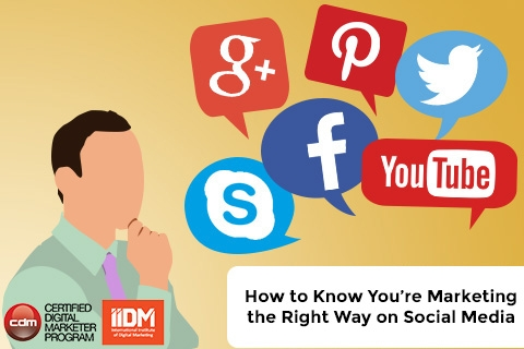 How to know if you're marketing the right way on social media