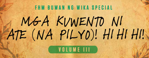 Mga Kuwento Ni Ate (Na Pilyo) Volume III: Tikiman At Si College Crush!