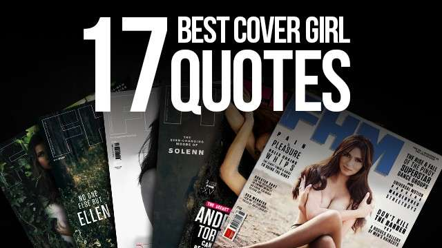 17 Amazing Cover Girl Quotes And How They Can Help You Get Through Life