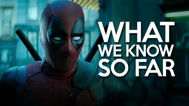 Here's What We Know So Far Based On The First 'Deadpool 2' Trailer