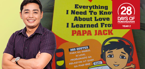 FHM's 28 Days Of Romansahan: 5 Love Resolutions From Papa Jack