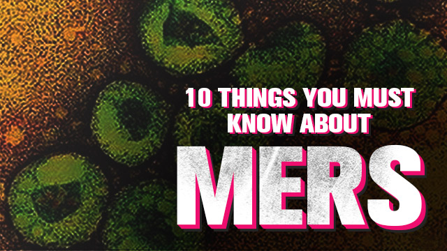 10 Things You Must Know About The MERS-Coronavirus