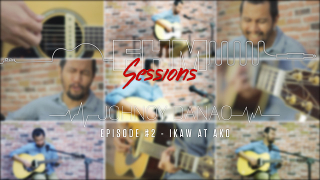 FHM Sessions Volume I: Johnoy Danao - Episode #2 'Ikaw At Ako'