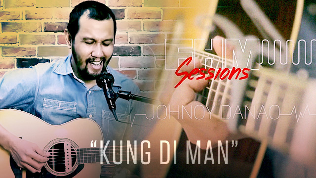 FHM Sessions Volume I: Johnoy's Modern-Day Harana, 'Kung Di Man'