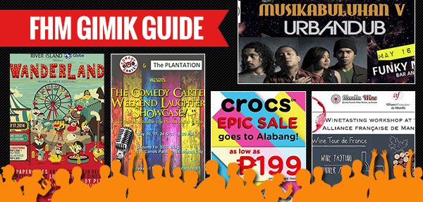 The FHM Gimik Guide: May 16, 2014