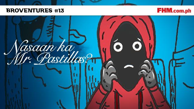 Libreng Komiks On FHM: Broventures #13 - 'Ang Mapait Na Kapalaran Ni Mr. Pastillas'
