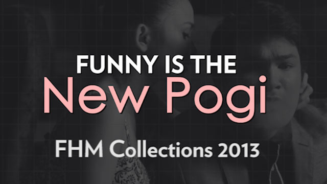 FHM Collections - Funny is the New Pogi!