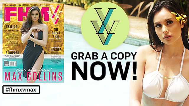 #FHMXVMax : Welcome To FHM's 15th Anniversary Issue!
