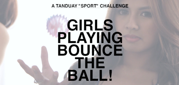 A Tanduay 'Sport' Challenge: Girls Playing Bounce The Ball