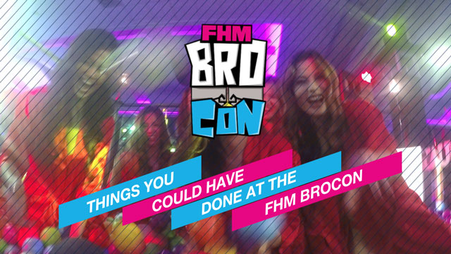 WATCH: Things You Could Have Done At The FHM BroCon!