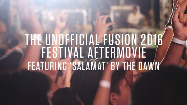 WATCH: Our Fusion 2016 Festival Aftermovie Featuring 'Salamat' By The Dawn