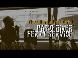Alternative tourist - The Pasig River Ferry Service