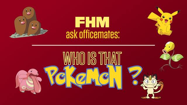 FHM Ask Officemates: Who's That Pokémon?