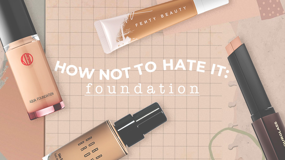 How Not To Hate It: Foundation