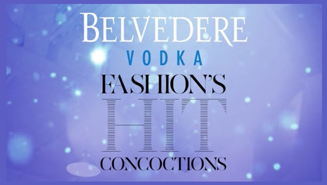 Fashion's Hit Concoctions By Belvedere
