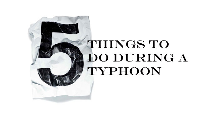 5 Things To Do During A Typhoon
