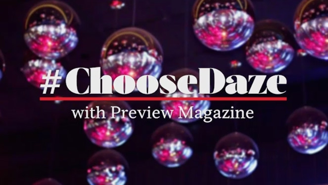 Watch: #choosedaze With Preview Magazine