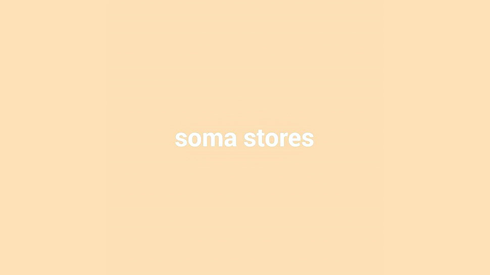 SOMA Stores is Closing for Good