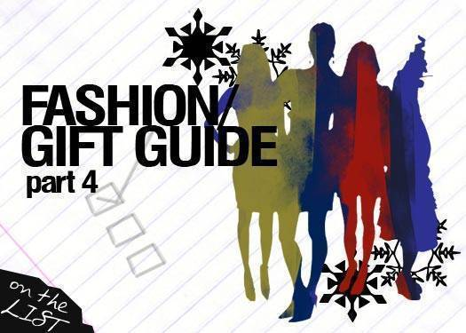 Fashion Gift Guide: Part 4