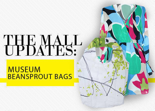 The Mall Updates: Beansprout Bags And Museum