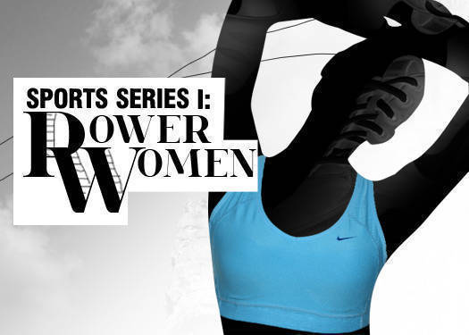 Sports Series I: Power Women