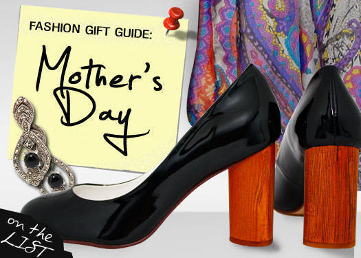 Fashion Gift Guide: Mother's Day