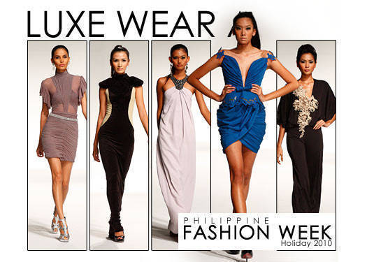 Philippine Fashion Week Holiday 2010: Luxe Wear A