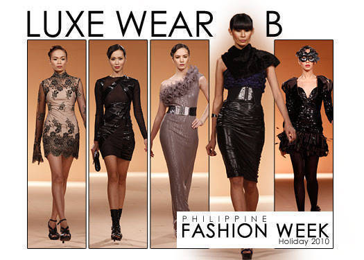 Philippine Fashion Week Holiday 2010: Luxe Wear B