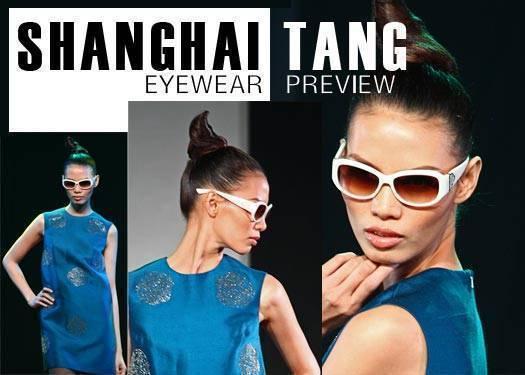 Shanghai Tang Eyewear Preview